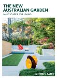 The New Australian Garden: Landscapes for living - Bates
