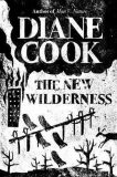 The New Wilderness - Cook Diane