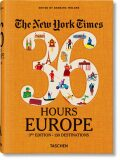 The New York Times: 36 Hours Europe, 3rd Edition - Barbara Ireland