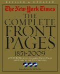 The New York Times: The Complete Front Pages 1851-2009 - Bill Keller