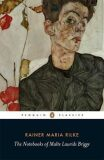 The Notebooks of Malte Laurids Brigge - Rainer Maria Rilke