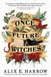 The Once and Future Witches - E. Harrow