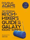 The Original Hitchhiker's Guide to the Galaxy Radio Scripts - Douglas Adams