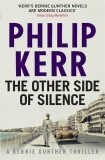 The Other Side of Silence  (Bernie Gunther Myster 11) - Philip Kerr