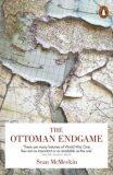 The Ottoman Endgame - Sean McMeekin