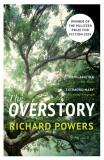 The Overstory : Shortlisted for the Man Booker Prize 2018 - Richard Powers