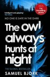 The Owl Always Hunts at Night - Samuel Bjork
