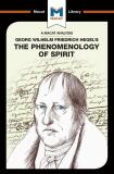 Georg Wilhelm Friedrich Hegel's The Phenomenology of Spirit (A Macat Analysis) - Paul Jackson