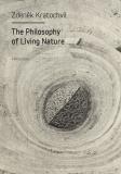 The Philosophy of Living Nature - Zdeněk Kratochvíl