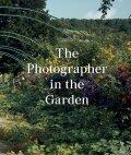 The Photographer in the Garden - Jamie M. Allen, ...