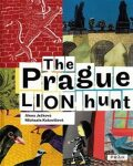 The Prague Lion Hunt - Alena Ježková