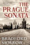 The Prague Sonata - Bradford Morrow
