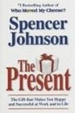The Present: Enjoying Your Work and Life in Changi - Spencer Johnson