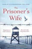 The Prisoner´s Wife : based on an inspiring true story - Maggie Brookes