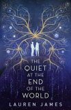 The Quiet at the End of the World - Lauren Jamesová