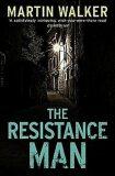 The Resistance Man - Martin Walker