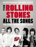 The Rolling Stones All The Songs: The Story Behind Every Track - Jean-Michel Guesdon, ...