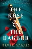 The Rose and the Dagger - Renéé Ahdiehová