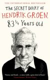 The Secret Diary of Hendrik Groen, 83 1 Years Old - Hendrik Groen
