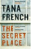 The Secret Place - Tana Frenchová