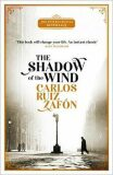 The Shadow of the Wind : The Cemetery of Forgotten Books 1 - Carlos Ruiz Zafón