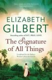 The Signature of All Things - Elizabeth Gilbertová