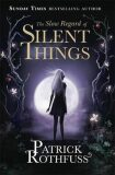The Slow Regard of Silent Things - Patrick Rothfuss