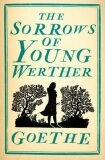 Sorrows of Young Werther - Johann Wolfgang Goethe