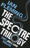 The Spectre Trilogy - Ian Fleming