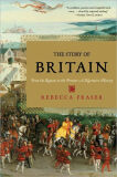 The Story of Britain: From the Romans to the Present - A Narrative History - Sarah Fraser