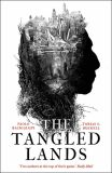 The Tangled Lands - Paolo Bacigalupi