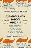 The Thing Around Your Neck - Chimamanda Ngozi Adichieová