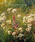 The Thoughtful Gardener: An Intelligent Approach to Garden Design - Blom