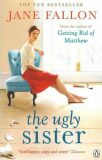 The Ugly Sister - Jane Fallon