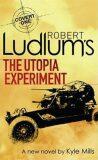 The Utopia Experiment - Robert Ludlum