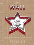 The Wall : Growing Up Behind the Iron Curtain - Peter Sís