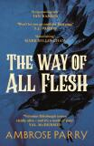 The Way of All Flesh - Ambrose Parry