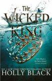 The Wicked King (The Folk of the Air #2) - Holly Blacková