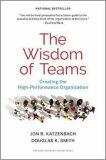 The Wisdom of Teams : Creating the High-Performance Organization - John Katzenbach