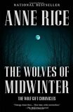 The Wolves of Midwinter (Wolf Gift Chronicles) - Anne Rice