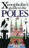 The Xenophobe´s Guide to the Poles - Ewa Lipniacka