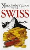 The Xenophobe´s Guide to the Swiss - Bilton Paul