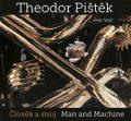 Theodor Pištěk - Člověk a stroj - Petr Volf, Theodor Pištěk