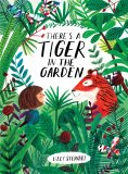 There's a Tiger in the Garden - Lizzy Stewart