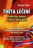 Theta léčení - Nemoci a potíže od A–Z - Vianna Stibalová