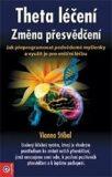 Theta léčení - Změna přesvědčení - Vianna Stibalová
