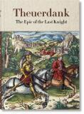 Theuerdank: The Epic of the Last Knight - Stephan Füssel