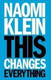 This Changes Everything - Naomi Kleinová