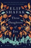 Three Daughters Of Eve - Elif Shafaková