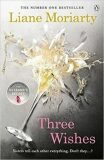 Three Wishes - Liane Moriarty